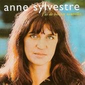 Play & Download J'ai de bonnes nouvelles (1977-1978) by Anne Sylvestre | Napster