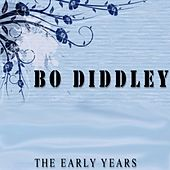 Play & Download Bo Diddley: The Early Years by Bo Diddley | Napster