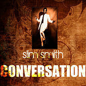 Play & Download Conversation by Slim Smith | Napster