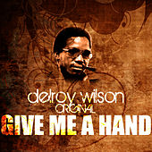 Play & Download Give Me A Hand by Delroy Wilson | Napster