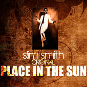 Play & Download Place In The Sun by Slim Smith | Napster