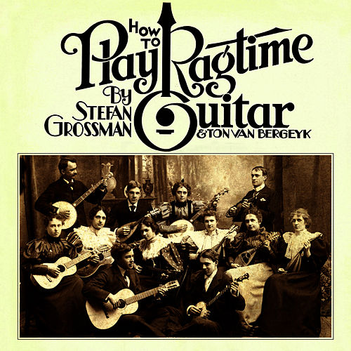 Play & Download How to Play Ragtime Guitar by Stefan Grossman | Napster