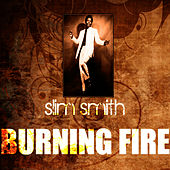 Play & Download Burning Fire by Slim Smith | Napster