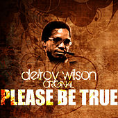 Please Be True by Delroy Wilson