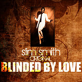 Blinded By Love by Slim Smith