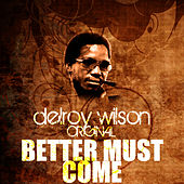 Play & Download Better Must Come by Delroy Wilson | Napster