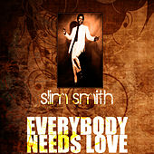 Play & Download Everybody Needs Love by Slim Smith | Napster