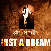 Play & Download Just A Dream by Slim Smith | Napster