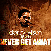 Play & Download Never Get Away by Delroy Wilson | Napster
