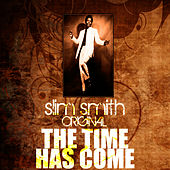Play & Download The Time Has Come by Slim Smith | Napster