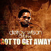 Play & Download Got To Get Away by Delroy Wilson | Napster