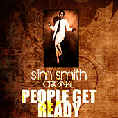 Play & Download People Get Ready by Slim Smith | Napster