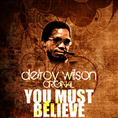 Play & Download You Must Believe by Delroy Wilson | Napster