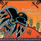 Native Passions - Eagle's Flight by Various Artists