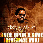 Play & Download Once Upon A Time (Original Mix) by Delroy Wilson | Napster
