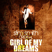 Play & Download Girl Of My Dreams by Slim Smith | Napster
