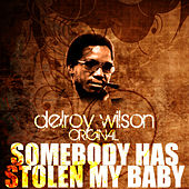 Play & Download Somebody Has Stolen My Baby by Delroy Wilson | Napster