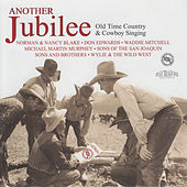 Another Jubilee: Old Time Country and Cowboy Singing by Various Artists