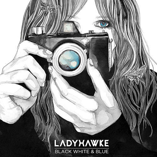 Play & Download Black White & Blue by Ladyhawke | Napster