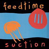 Play & Download Suction by Feedtime | Napster