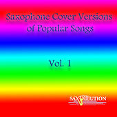 Top Pop Songs - Volume 1 by Saxtribution