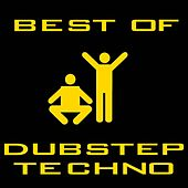Best Of Dubstep Techno by Dubstep