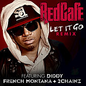 Play & Download Let It Go Remix by Red Cafe | Napster