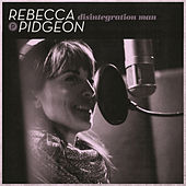 Play & Download Disintegration Man by Rebecca Pidgeon | Napster
