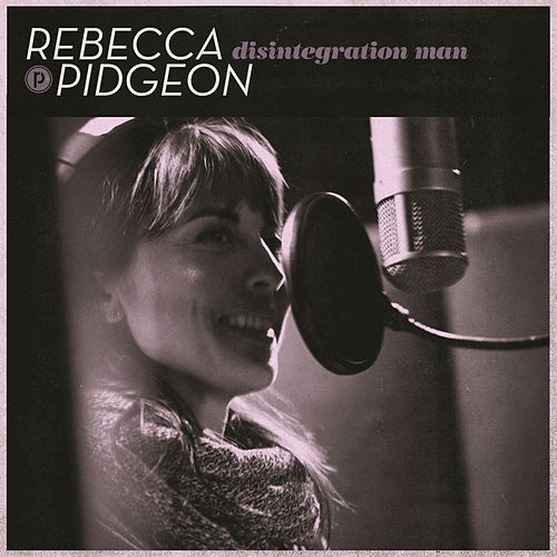 Disintegration Man by Rebecca Pidgeon