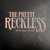 Play & Download Hit Me Like A Man EP by The Pretty Reckless | Napster