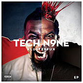 Play & Download Klusterf**k EP by Tech N9ne | Napster