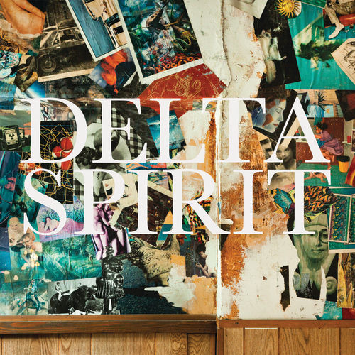 Play & Download Delta Spirit by Delta Spirit | Napster