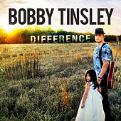 Difference by Bobby Tinsley