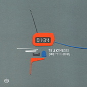 Dirty Thing by Telekinesis