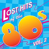 Lost Hits of the 80's Vol. 2 (All Original Artists & Versions) by Various Artists
