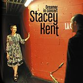Play & Download Dreamer in Concert by Stacey Kent | Napster