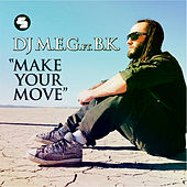 Make Your Move by DJ M.E.G.