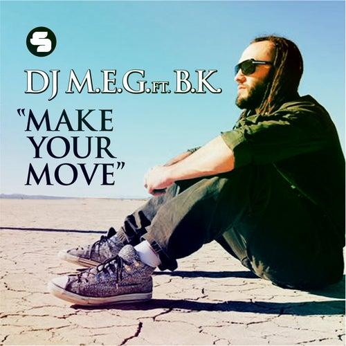 Make Your Move by DJ M.E.G.