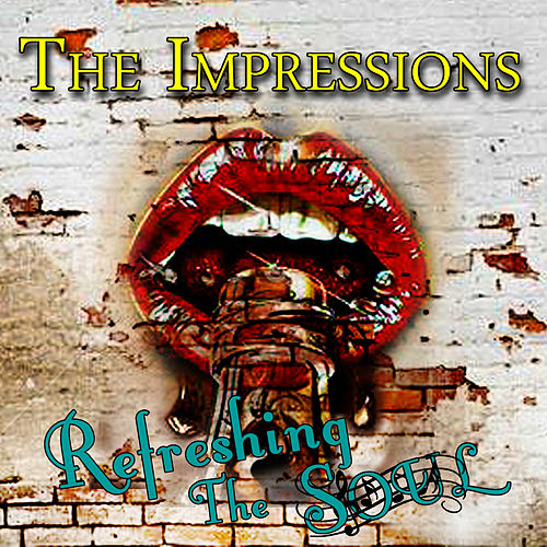 Play & Download Refreshing the Soul by The Impressions | Napster