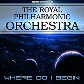 Play & Download Royal Philharmonic Orchestra  - Where Do I Begin by Royal Philharmonic Orchestra | Napster