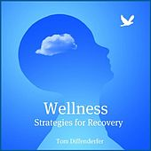 Play & Download Wellness Strategies for Recovery by Tom Diffenderfer | Napster
