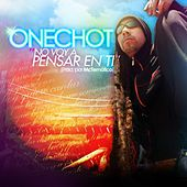 Play & Download No Voy a Pensar En Ti - Single by Onechot | Napster