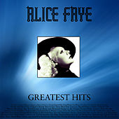 Play & Download Greatest Hits by Alice Faye | Napster