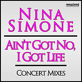 Play & Download Ain't Got No, I Got Life by Nina Simone | Napster