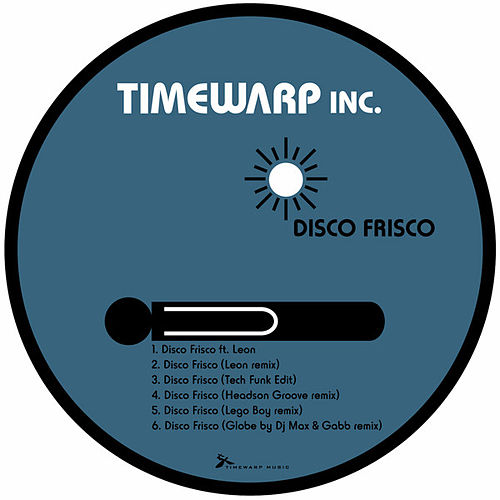 Play & Download Disco Frisco by Timewarp inc. | Napster