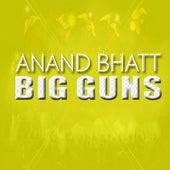 Big Guns by Anand Bhatt