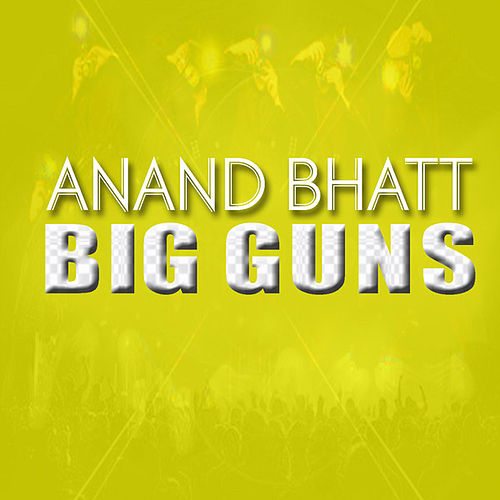 Big Guns by Anand Bhatt