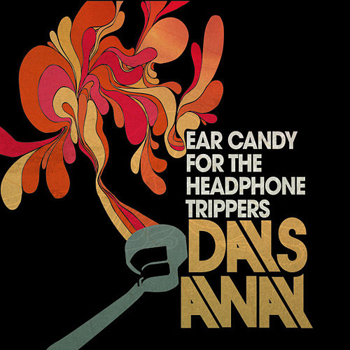 Play & Download Ear Candy for the Headphone Trippers by Days Away | Napster