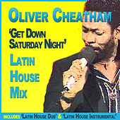 Get Down Saturday Night Latin House Mix by Oliver Cheatham