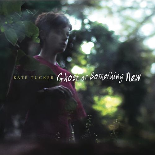 Play & Download Ghost of Something New (Deluxe Version) by Kate Tucker   Napster